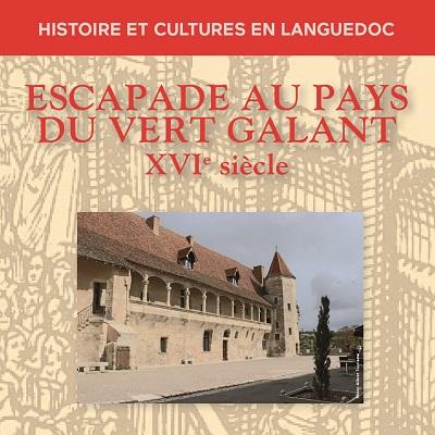 « Escapade au pays du Vert Galant » - 13e colloque HCL 34 - Journée du 26 septembre 2020