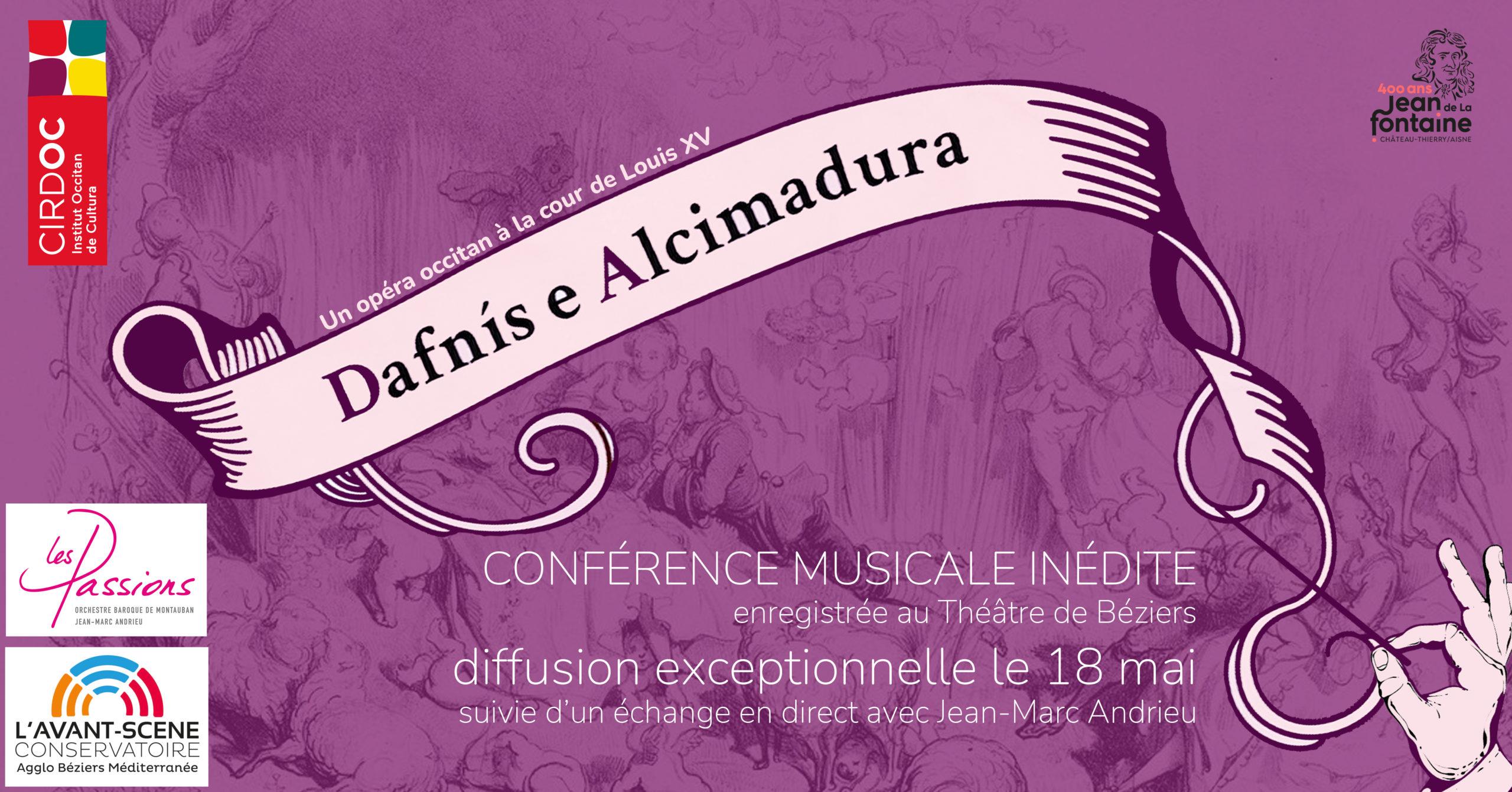 "Conferéncia musicala inedita : a la descobèrta de l'opèra barròc occitan ""Daphnis et Alcimadure"""